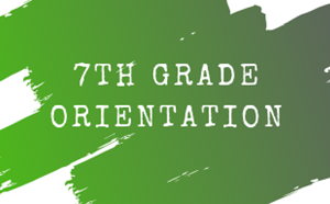 7th Grade Orientation - Aug 9th - article thumnail image